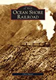 Ocean Shore Railroad (Images of Rail: California)