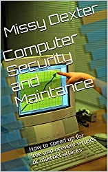 Computer Security and Maintance: How to speed up for free and prevent viruses or internet attacks (English Edition)