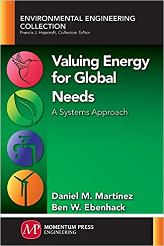 Valuing energy for global needs a systems approach by daniel m valuing energy for global needs a systems approach by daniel m martnez ben w ebenhack fandeluxe Image collections