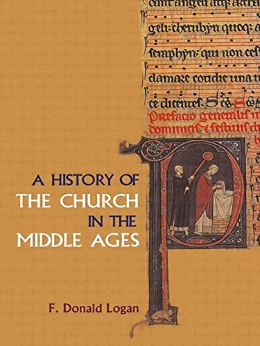 A History of the Church in the Middle Ages by F Donald Logan (2002-04-25) (In The Later Middle Ages The Church)