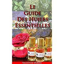 Le Guide huiles essentielles et de l'aromathérapie pour : la perte de poids, le stress et une meilleure vie (French Edition)