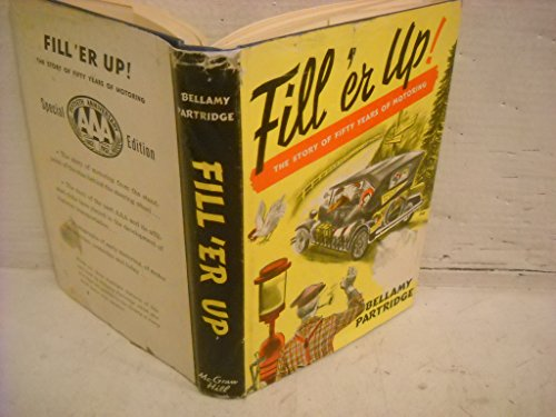 Fill 'er Up: The Story of Fifty Years of Motoring - Bellamy Photo