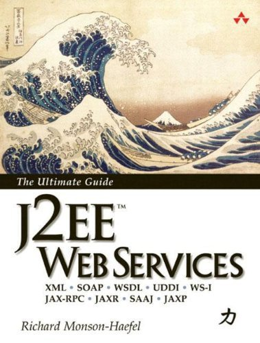 J2EE Web Services: XML SOAP WSDL UDDI WS-I JAX-RPC JAXR SAAJ JAXP by Monson-Haefel, Richard (2003) Paperback