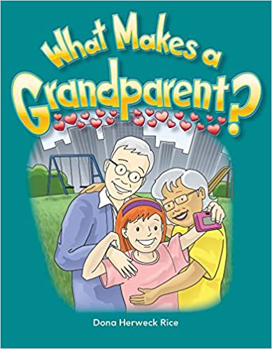 What Makes a Grandparent? (Literacy, Language & Learning Concept Books)
