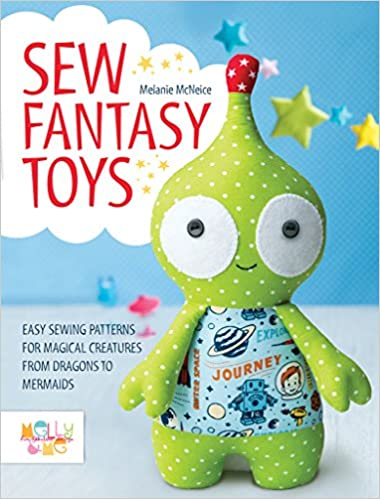 Buy Sew Fantasy Toys Easy Sewing Patterns For Magical Creatures