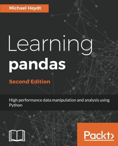 Learning pandas - Second Edition: High performance data manipulation and analysis using Python