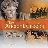 The Ancient Greeks, Alexandra Villing, 089236985X