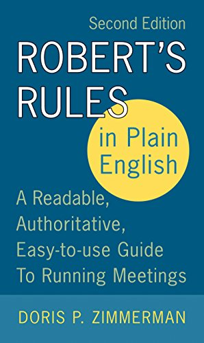 Robert's Rules in Plain English 2e: A Readable, Authoritative, Easy-to-Use Guide to Running Meetings