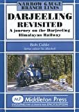Darjeeling Revisited: A Journey on the Darjeeling Himalayan Railway (Narrow Gauge)