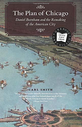 The Plan of Chicago: Daniel Burnham and the Remaking of the American City (Chicago Visions and Revisions) por Carl Smith