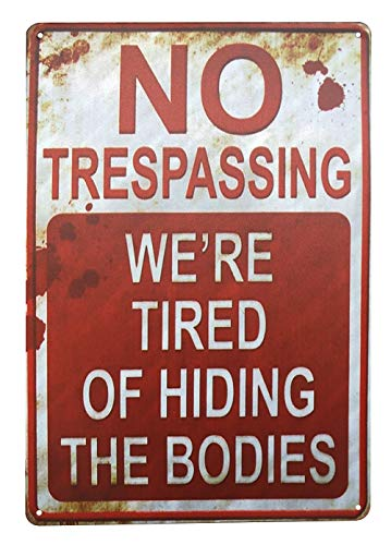 - UNIQUELOVER White with Red Color-No Tresspassing We're Tired of Hiding The Bodies Vintage Metal Tin Sign Funny Kitchen Signs for Home Wall Art Poster Plaque Decor 12