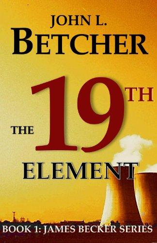 The 19th Element (James Becker Suspense/Thriller Series Book 1)
