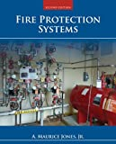 Fire Protection Systems, A. Maurice Jones Jr., 1284035379
