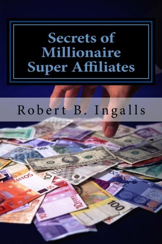 51wWBX%2BjwbL - Secrets of Millionaire Super Affiliates: Methods and Strategies To Make  Six-Figure Income   Online  As a Super Affiliate Marketer