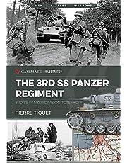 The 3rd SS Panzer Regiment: 3rd SS Panzer Division Totenkopf