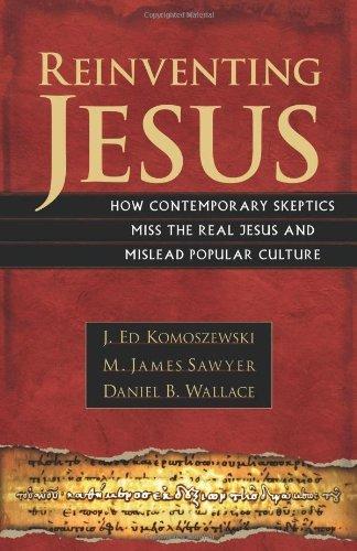 Reinventing Jesus by J. Ed Komoszewski (2006-05-09)