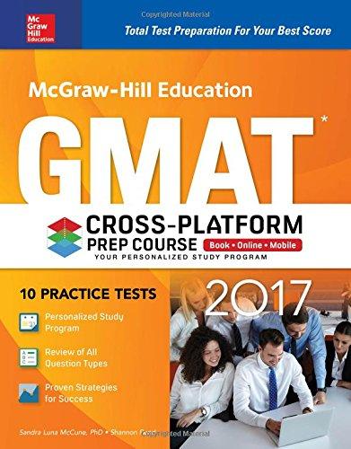 McGraw-Hill Education GMAT 2017 Cross-Platform Prep Course