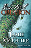 Beautiful Oblivion: A Novel (The Maddox Brothers Series) by Jamie McGuire (2014-07-01)