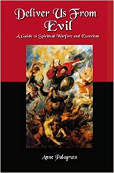 Book Deliver Us From Evil: A Guide To Spiritual Warfare And Exorcism by Anne Palagruto (2008-01-18)