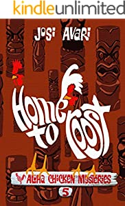 Home to Roost (Aloha Chicken Mysteries Book 5)
