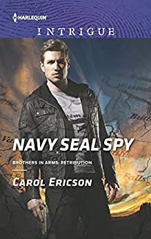 Navy SEAL Spy (Brothers in Arms: Retribution) by [Ericson, Carol]
