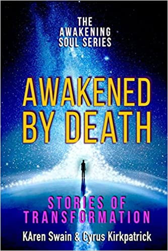 Amazon com: Awakened By Death: Stories of Transformation