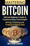 img - for Bitcoin: Ultimate Beginner s Guide to Cryptocurrency Technologies - Mining, Investing and Trading in Digital Gold book / textbook / text book