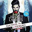 Dating the Undead Audiobook by Juliet Lyons Narrated by Justine Eyre, Alan Smyth