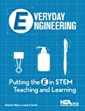 Everyday Engineering: Putting the E in STEM Teaching and Learning - PB306X, Richard Moyer, Susan Everett, 1936137194