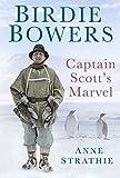 Birdie Bowers: Captain Scott's Marvel