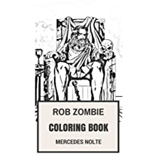 Rob Zombie Coloring Book: Hard Rock legend and Epic Heavy Metal Mastermind and Filmaker Zombie Fantasy Inspired Adult Coloring Book