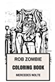 Rob Zombie Coloring Book: Hard Rock legend and Epic Heavy Metal Mastermind and Filmaker Zombie Fantasy Inspired Adult Coloring Book (Rob Zombie Books)