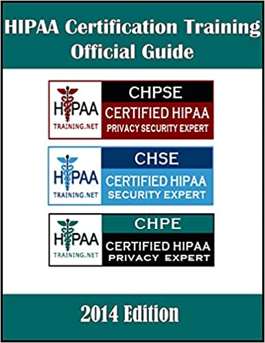 HIPAA Certification Training Official Guide: CHPSE, CHSE, CHPE ...