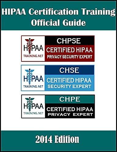 hipaa certification training official guide chpse chse chpe rh amazon com HIPAA Privacy Certification HIPAA Training
