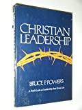 Christian Leadership, Bruce P. Powers, 0805432272