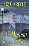 A Woman of Virtue by Liz Carlyle front cover