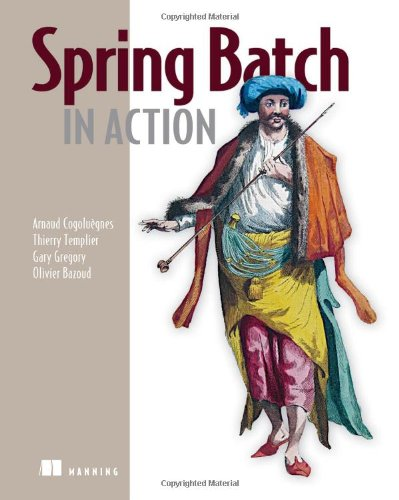Spring Batch in Action by Brand: Manning Publications