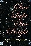 Star Light, Star Bright, Sydell I. Voeller, 1477814507