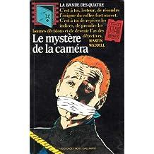 MYSTÈRE DE LA CAMÉRA ET LA BANDE DES 4 (LE)