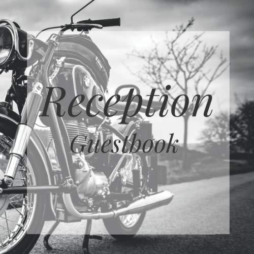 Reception Guestbook: Motorcycle Biker Rider Bike Birthday Party Anniversary Wedding Birthday Memorial Farewell Graduation Baby Shower Bridal ... Space/Milestone Keepsake Special Memories