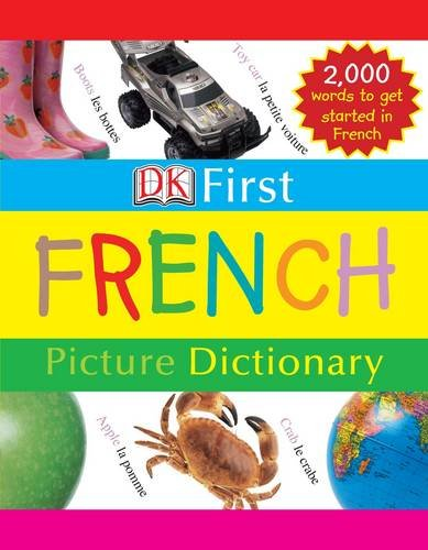 Read Online First French Picture Dictionary (DK First French) PDF