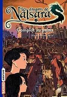Les dragons de Nalsara 03 : Complot au palais