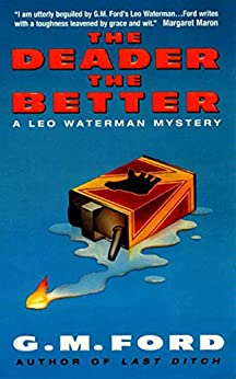 The Deader the Better: A Leo Waterman Mystery by [Ford, G.M.]