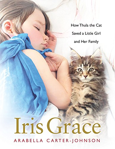 Iris Grace: How Thula the Cat Saved a Little Girl and Her Family cover