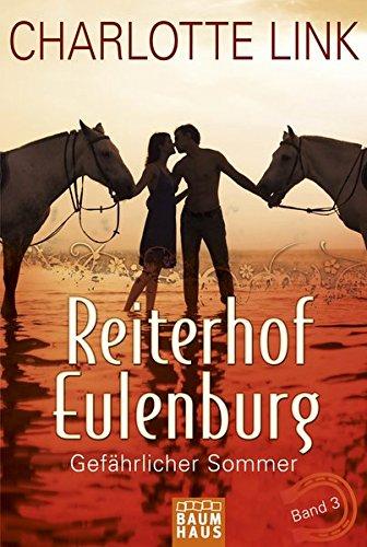 Reiterhof Eulenburg - Gefährlicher Sommer: Band 3