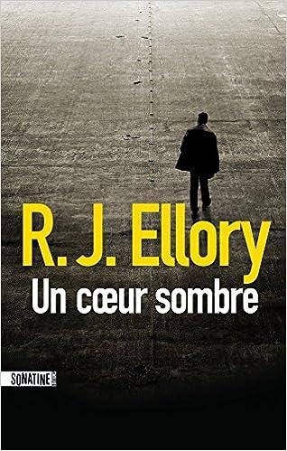 R.J. Ellory - Un Coeur Sombre (2016)