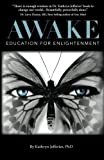 Awake: Education for Enlightenment: Redefining Intelligence in the Age of the New Consciousness