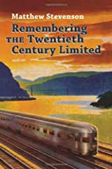 Remembering the Twentieth Century Limited Hardcover