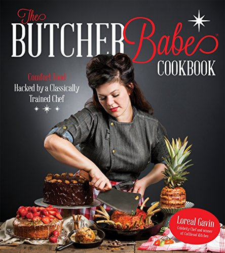 4 Porterhouse Steaks - The Butcher Babe Cookbook: Comfort Food Hacked by a Classically Trained Chef