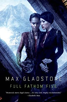 Full Fathom Five: A Novel of the Craft Sequence by [Gladstone, Max]
